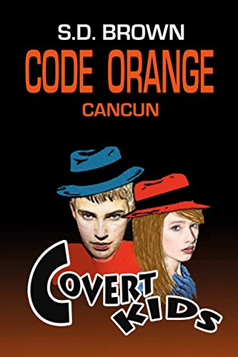 Code Orange Cancun by S.D. BROWN