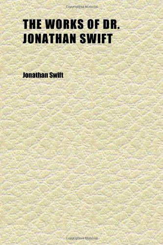 The Works of Dr. Jonathan Swift (Volume 2); Accurately Revised in Twelve Volumes, Adorned With Copper-Plates, With Some Account of the Author's
