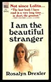 I am the Beautiful Stranger