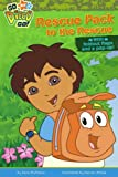 Rescue Pack to the Rescue! (Nick Jr. Go Diego Go!) (141693832X) by McMahon, Kara