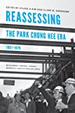 img - for Reassessing the Park Chung Hee Era, 1961-1979: Development, Political Thought, Democracy, and Cultural Influence (Center for Korean Studies Publication) book / textbook / text book
