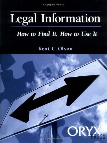 Legal Information: (How To Find It, How To Use It)