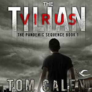 The Tilian Virus: Book One of The Pandemic Sequence | [Tom Calen]