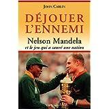 D�jouer l'ennemi : Nelson Mandela et le jeu qui a sauv� une nationpar John Carlin