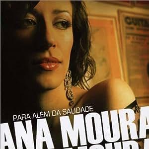 Ana Moura - Para Alem Da Saudade By Ana Moura (2012-01-31) - Amazon