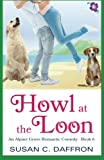img - for Howl at the Loon (An Alpine Grove Romantic Comedy ) (Volume 6) book / textbook / text book