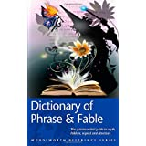 Dictionary of Phrase and Fable (Wordsworth Reference)by E.C. Brewer
