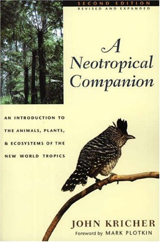 A Neotropical Companion: An Introduction to the Animals, Plants and Ecosystems of the New World Tropics