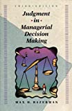 Judgment in Managerial Decision Making (Wiley Series in Management)