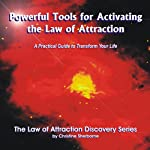 Powerful Tools for Activating The Law of Attraction: A Practical guide to Transform Your Life | Christine Sherborne