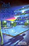 The Dark and Deadly Pool (0340505915) by Nixon, Joan Lowery