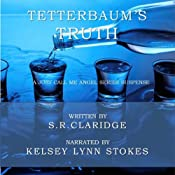 Tetterbaum's Truth: Just Call Me Angel, Volume 1 | S. R. Claridge