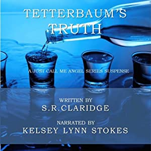 Tetterbaum's Truth: Just Call Me Angel, Volume 1 | [S. R. Claridge]