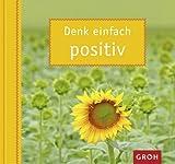 Image de Denk einfach positiv: Mit Mut und Zuversicht die Dinge einfach positiv sehen.