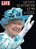 img - for LIFE Queen Elizabeth at 90: The Story of Britain's Longest Reigning Monarch book / textbook / text book