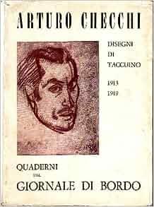 Arturo Checchi. Disegni di taccuino 1913-1919: CHECCHI Arturo: Amazon