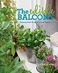 The Edible Balcony:�Growing Fresh Pro...