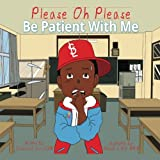 img - for Please Oh Please Be Patient With Me (Volume 1) book / textbook / text book