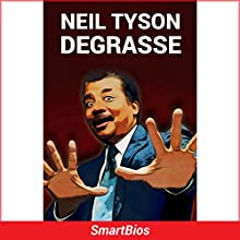Neil deGrasse Tyson Audiobook by  Smartbios Narrated by Shane Morris
