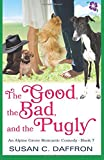 img - for The Good, the Bad, and the Pugly (An Alpine Grove Romantic Comedy ) (Volume 7) book / textbook / text book
