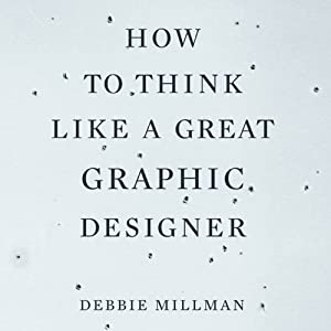How to Think Like a Great Graphic Designer | [Debbie Millman]