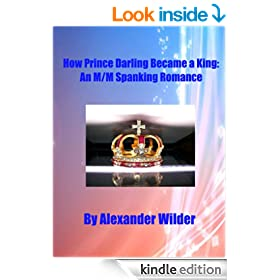 How Prince Darling Became a King: An M/M Spanking Romance