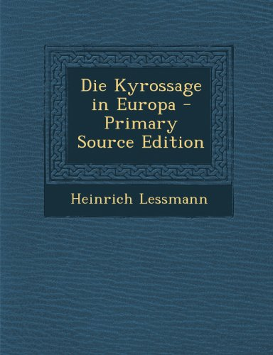 Die Kyrossage in Europa - Primary Source Edition