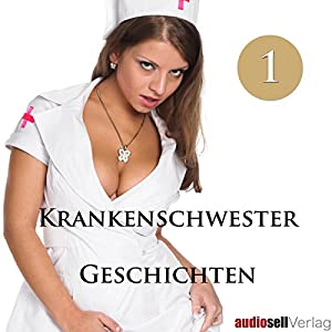 Krankenschwester Geschichten Vol.1 Hörbuch