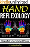 Hand Reflexology: A Complete Guide fo...