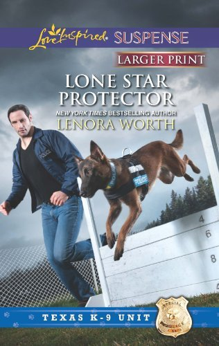 Lone Star Protector (Love Inspired LP Suspense\Texas K-9 Unit) by Lenora Worth (2013-06-04)