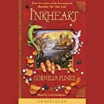 Inkheart (       UNABRIDGED) by Cornelia Funke Narrated by Lynn Redgrave