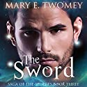 The Sword: Saga of the Spheres Audiobook by Mary E. Twomey Narrated by Jason Lovett
