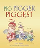 Pig Pigger Piggest (Turtleback School & Library Binding Edition) (0613796357) by Walton, Rick