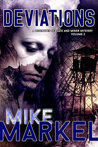 Book: Deviations - A Detectives Seagate and Miner Mystery by Mike Markel