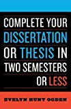 img - for Complete Your Dissertation or Thesis in Two Semesters or Less 3rd (third) by Evelyn Hunt Ogden (2006) Paperback book / textbook / text book
