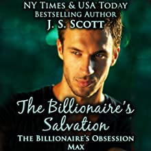 The Billionaire's Salvation: The Billionaire's Obsession - Max (       UNABRIDGED) by J. S. Scott Narrated by Elizabeth Powers