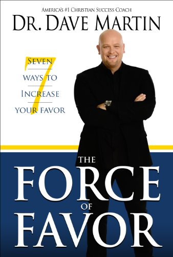 Force of Favor: 7 Ways to Increase Your Favor!