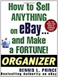 How to Sell Anything on eBay . . . and Make a Fortune! Organizer (How to Sell Anything on Ebay & Make a Fortune)