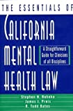 img - for The Essentials of California Mental Health Law: A Straightforward Guide for Clinicians of All Disciplines (The Essentials of Series) 1st (first) Edition by Bates, R. Todd, Behnke, Stephen H., Preis, James [1998] book / textbook / text book