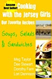 img - for Cooking with the Jersey Girls: Soups, Salads & Sandwiches book / textbook / text book