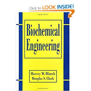 Biochemical Engineering (Chemical Industries) Douglas S. Clark and Harvey W. Blanch
