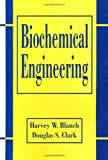 img - for Biochemical Engineering, Second Edition (Chemical Industries) book / textbook / text book