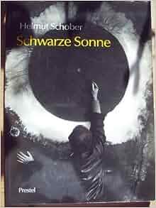 Helmut Schober, schwarze Sonne (German Edition): Helmut