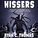 Hissers (       UNABRIDGED) by Ryan C. Thomas Narrated by Macleod Andrews