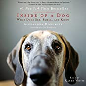 Inside of a Dog: What Dogs See, Smell, and Know   [Alexandra Horowitz]