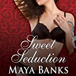 Sweet Seduction: Sweet Series, Book 3 (       UNABRIDGED) by Maya Banks Narrated by Caroline Wintour