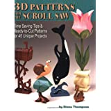3D Patterns for the Scroll Saw: Time Saving Tips and Ready-to-cut Patterns for 45 Unique Projects (Scroll Saw Project Books)by Diana Thompson