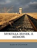 Myrtilla Miner. A memoir