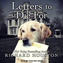 Letters to Die For: To Die For, Book 4 Audiobook by Richard Houston Narrated by Todd McLaren