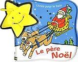 echange, troc Watt Fiona - Le Pere Noël - Livres pour le Bain